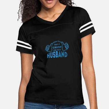 A Crush On This Girl Has A Crush On Her Husband - Women's Vintage Sport T-Shirt