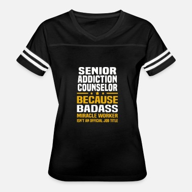 Senior Design Jokes New Design Senior Addiction Counselor Best Seller - Women's Vintage Sport T-Shirt
