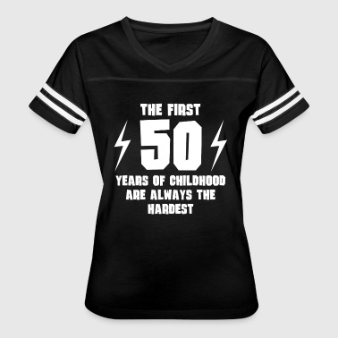 50 Year Old The First 50 Years Of Childhood - Women's Vintage Sport T-Shirt