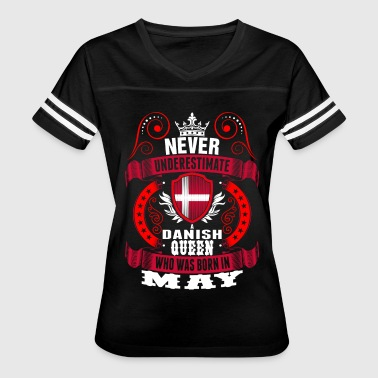Never Underestimate A Danish May Queen - Women's Vintage Sport T-Shirt