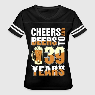 39 Years Cheers And Beers To 39 Years - Women's Vintage Sport T-Shirt