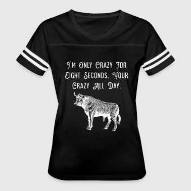 Crazy Eights Rodeo, I'm only crazy for eight seconds t-shirt - Women's Vintage Sport T-Shirt