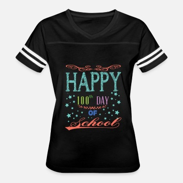100th Day Happy 100th Day Of School T Shirt - Women's Vintage Sport T-Shirt