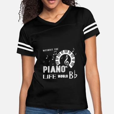 Bb&t Without Piano Life Would Bb T Shirt - Women's Vintage Sport T-Shirt