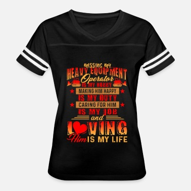 Heavy Duty Mechanic HEAVY EQUIPMENT OPERATOR DUTY LOVING SHIRT - Women's Vintage Sport T-Shirt