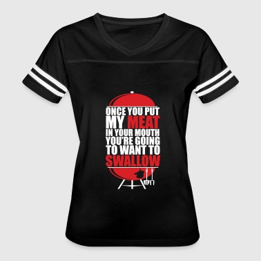 Meat Stick Once You Stick My Meat In Your Mouth You re Going - Women's Vintage Sport T-Shirt