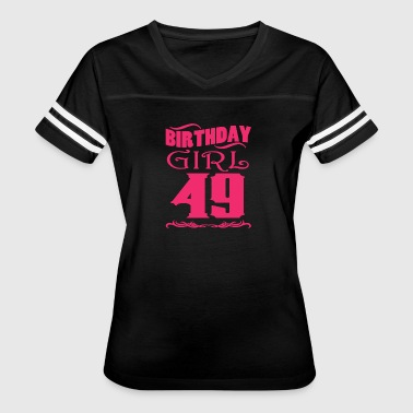 49 Birthday Birthday Girl 49 years old - Women's Vintage Sport T-Shirt