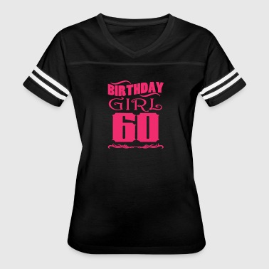 Birthday Girl 60 years old - Women's Vintage Sport T-Shirt