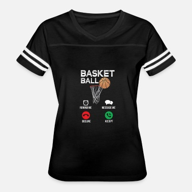 Basketball Present Cool Basketball Remind me Message Me Decline Accept - Women's Vintage Sport T-Shirt