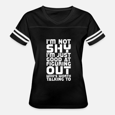 Im Not Shy Im Not Shy Good At Figuring Out - Women's Vintage Sport T-Shirt