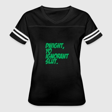 Ignorance Wife Dwight You Ignorant Slut 5 - Women's Vintage Sport T-Shirt