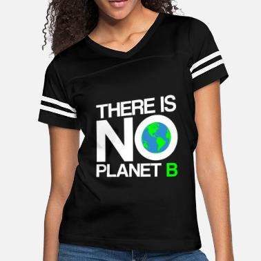B Day Earth Day - There Is No Planet B - Women's Vintage Sport T-Shirt