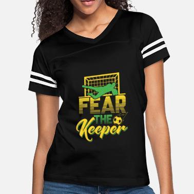 b8410ccb116 Fear The Keeper - Goalkeeper Goalie Soccer - Women's Vintage Sport T
