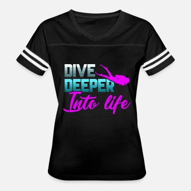 Dive Life Diving Deeper Into Life - Women's Vintage Sport T-Shirt