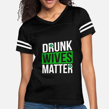 Matter Drunk Wives Matter - Womens St Patricks Day Shirts - Women's Vintage Sport T-Shirt