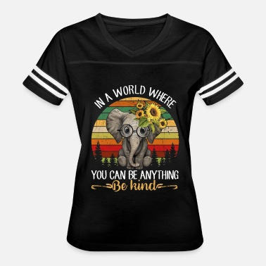 Anything In A World Where You Can Be Anything Be Kind - Women's Vintage Sport T-Shirt
