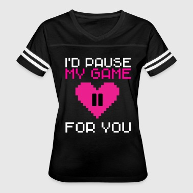 I'd pause my game Cute Gamer T-shirt - Women's Vintage Sport T-Shirt