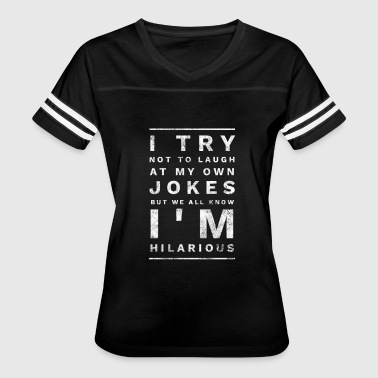 I Try Not To Laugh I try not to laugh at my own jokes - Women's Vintage Sport T-Shirt