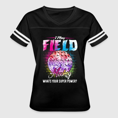 Field Hockey I Play Field Hockey Shirts - Women's Vintage Sport T-Shirt