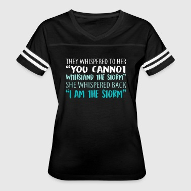 She Whispered Back I Am The Storm - Women's Vintage Sport T-Shirt