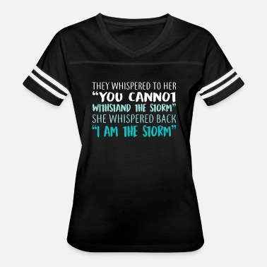 Am She Whispered Back I Am The Storm - Women's Vintage Sport T-Shirt