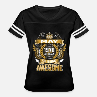 Born In May 1978 May 1978 40 Years Of Being Awesome - Women's Vintage Sport T-Shirt