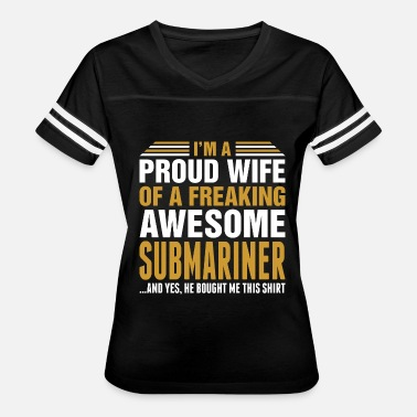 For Submariner Wife Im A Proud Wife Of Awesome Submariner - Women's Vintage Sport T-Shirt