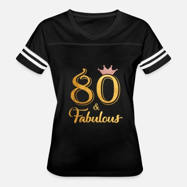 80th 80 Fabulous Queen Shirt 80th Birthday Gifts - Women's Vintage Sport T-Shirt