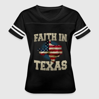 Texas Home Sweet Home Faith In Texas US Flag Proud Strong Awesome Design Gift - Women's Vintage Sport T-Shirt