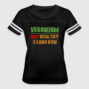 Veganism Not Healthy In The Long Run - Women's Vintage Sport T-Shirt