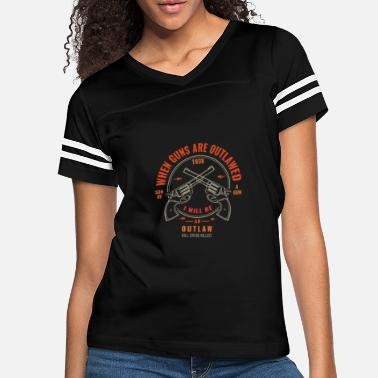 Brand WHEN GUN ARE OUTLAWWED T SHIRT 1 - Women's Vintage Sport T-Shirt