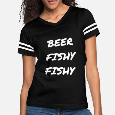 Boat Beer Fishy Fishy - Women's Vintage Sport T-Shirt