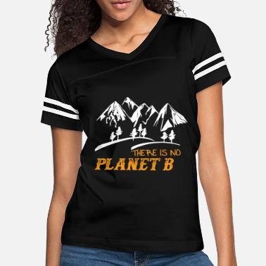 B Day There Is No Planet B Earth Day - Women's Vintage Sport T-Shirt