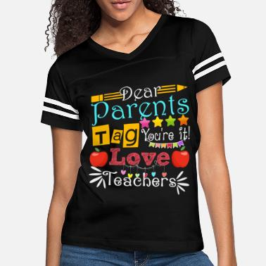 Celebrate Dear Parents Tag You re It Love Teachers - Funny - Women's Vintage Sport T-Shirt