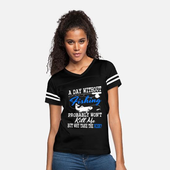"Bait T-Shirts - A Fishing Tee For Fishers ""A Day Without Fishing - Women's Vintage Sport T-Shirt black/white"