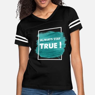 Workhorse Always stay true ! - Women's Vintage Sport T-Shirt