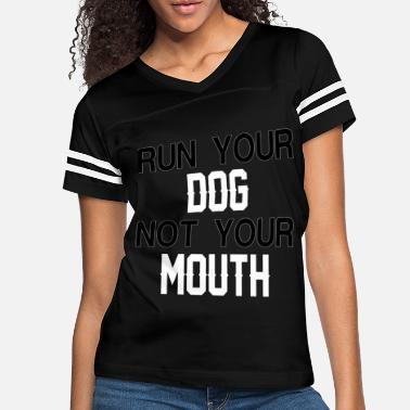 Brides Mom RUN YOUR DOG NOT YOUR MOUTH - Women's Vintage Sport T-Shirt