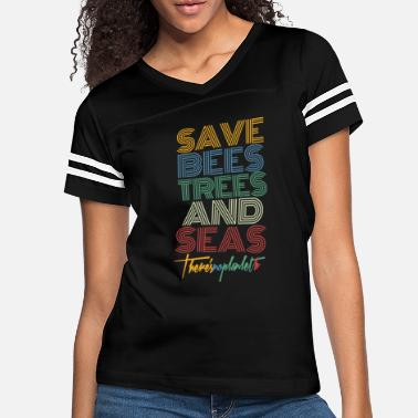 Change Save Bees Trees And Seas There's No Planet B - Women's Vintage Sport T-Shirt