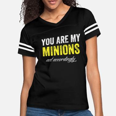 Minion you are my minions act accordingly - Women's Vintage Sport T-Shirt