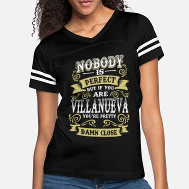 Nobody is perfect but if you are villanueva you're - Women's Vintage Sport T-Shirt