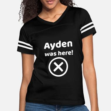 Ayden Ayden was here Funny gift idea for Ayden - Women's Vintage Sport T-Shirt