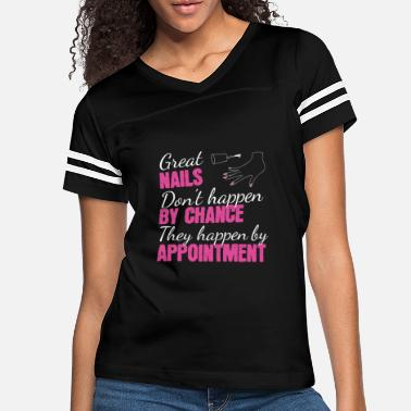 Nails Great Nails Don´t Happen By Chance nail design - Women's Vintage Sport T-Shirt