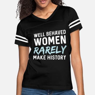 Urban Women - Well behaved women rarely make history - Women's Vintage Sport T-Shirt