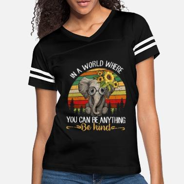 World In A World Where You Can Be Anything Be Kind - Women's Vintage Sport T-Shirt