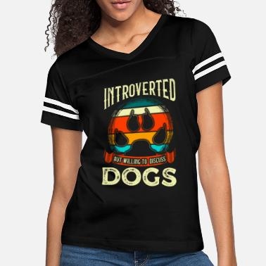 All I Need Is My Book And My Dog Funny Introverted But Willing To Discuss Dogs - Women's Vintage Sport T-Shirt