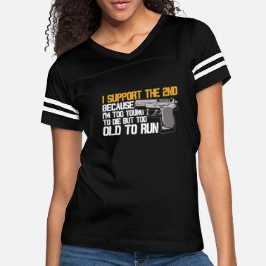 Young I Support The 2nd Funny Pro Gun Saying Too Old Fun - Women's Vintage Sport T-Shirt