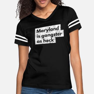 Church Funny Maryland Is Gangster As Heck LDS Mormon - Women's Vintage Sport T-Shirt