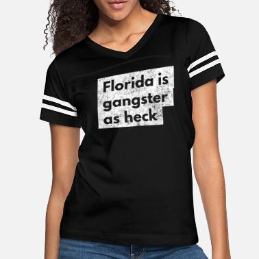 Laugh Funny Florida Is Gangster As Heck LDS Mormon Joke - Women's Vintage Sport T-Shirt