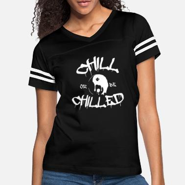 Chill Chill or Chilled - Women's Vintage Sport T-Shirt