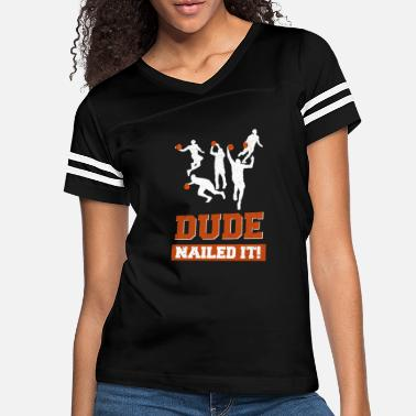 Hoops Dude Nailed It - Women's Vintage Sport T-Shirt